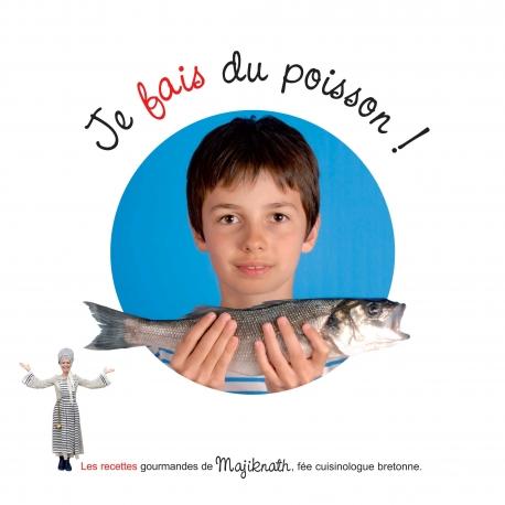 Je veux, je fais du poisson avec Majiknath, la fée cuisinologue bretonne