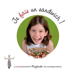 Je veux, je fais un sandwich avec Majiknath, la fée cuisinologue bretonne