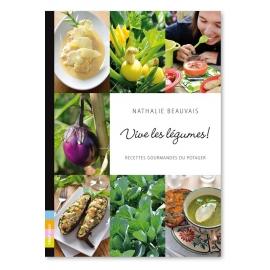 Vive les légumes - Recettes gourmandes du potager !