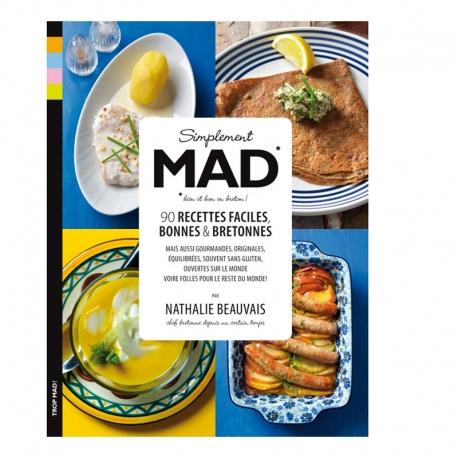 Simplement Mad - 90 recettes faciles, bonnes & bretonnes