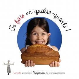 Je veux, je fais un quatre-quarts avec Majiknath, la fée cuisinologue bretonne